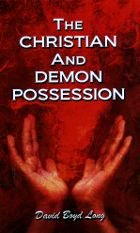 The Christian and Demon Possession