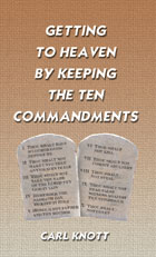 Getting to Heaven by Keeping the Ten Commandments?