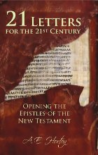 21 Letters for the 21st Century: <BR />Opening the Epistles of the New Testament