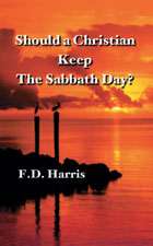 Should A Christian Keep The Sabbath Day?